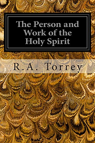 9781497318021: The Person and Work of the Holy Spirit: As RevealedIn the Scriptures and In Personal Experience