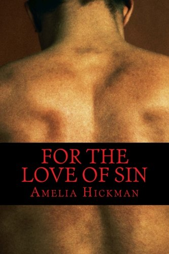For the Love of Sin: Erotic poetry: Hickman, Amelia