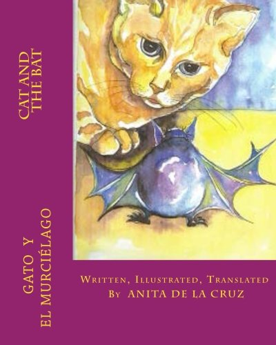9781497318786: Cat and the Bat: English-Spanish children's story. Cuento Inglés-español para los niños.