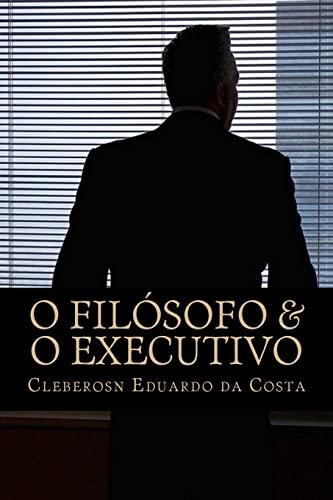 O Filosofo O Executivo: O Novo Perfil: Cleberson Eduardo Da