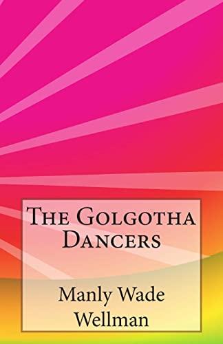 9781497320284: The Golgotha Dancers