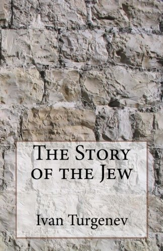 The Story of the Jew: Turgenev, Ivan