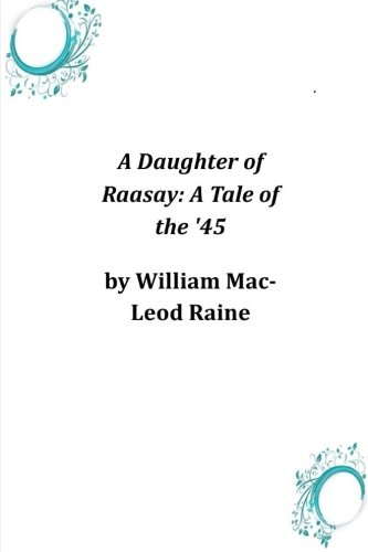 9781497321342: A Daughter of Raasay: A Tale of the '45