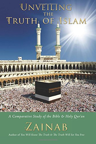 9781497321960: Unveiling the Truth of Islam: A Comparative Study of the Bible and Holy Qur'an