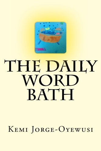 The Daily Word Bath: Jorge-Oyewusi, Kemi