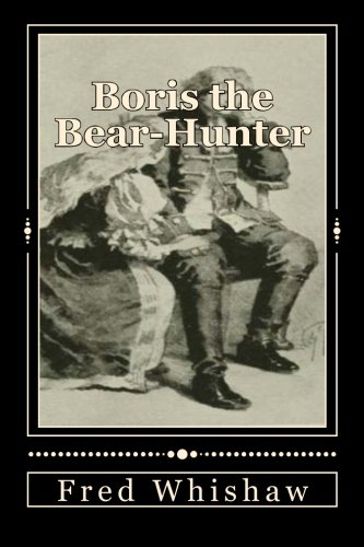 Boris the Bear-Hunter: Whishaw, Fred