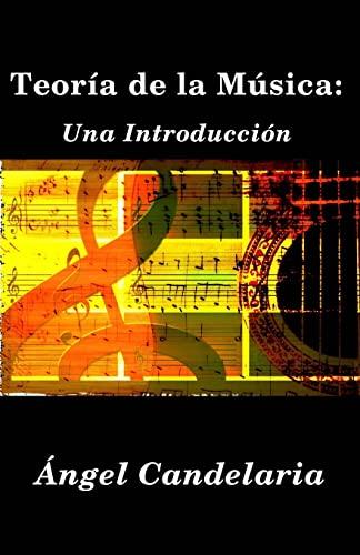 Teoría de la Música: Una Introducción (Spanish Edition): Candelaria, �ngel