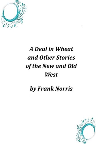 9781497325029: A Deal in Wheat and Other Stories of the New and Old West