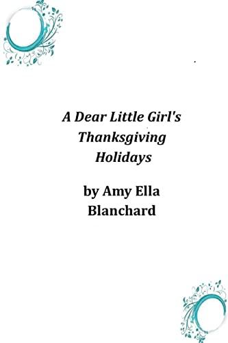 9781497325067: A Dear Little Girl's Thanksgiving Holidays