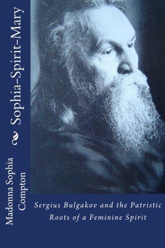 9781497326057: Sophia-Spirit-Mary: Sergius Bulgakov and the Patristric Roots of a Feminine Spirit