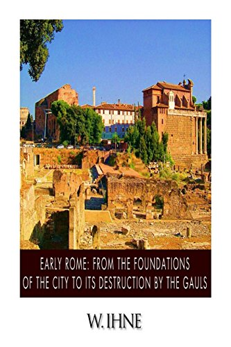 9781497327740: Early Rome: From the Foundation of the City to Its Destruction by the Gauls