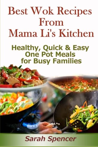 9781497328617: Best Wok Recipes from Mama Li?s Kitchen: Healthy, Quick and Easy One Pot Meals for Busy Families