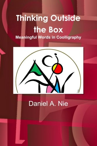 Thinking Outside the Box: Meaningful Words in Coolligraphy: Nie, Daniel A.