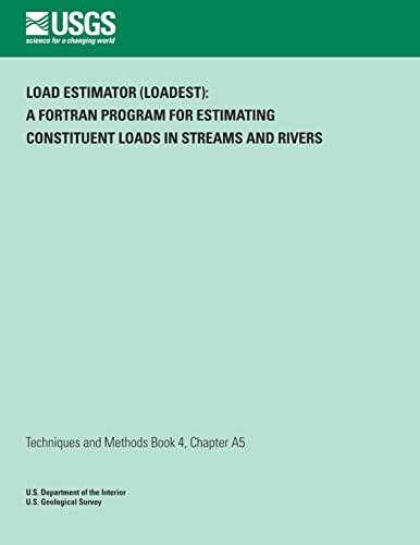 Load Estimator (Loadest): A FORTRAN Program for: Robert L Runkel,