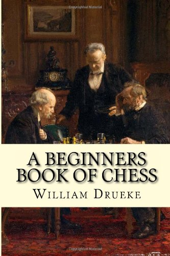 9781497331075: A Beginners Book of Chess