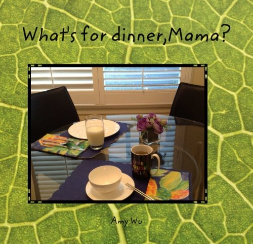 What's for dinner, Mama?: Wu, Amy