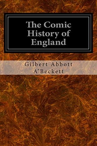 The Comic History of England: Volumes One: Gilbert Abbott A'Beckett