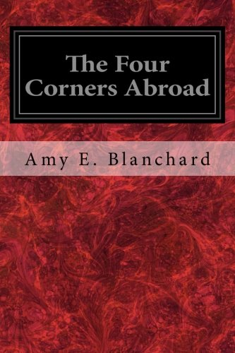 The Four Corners Abroad: Blanchard, Amy E.