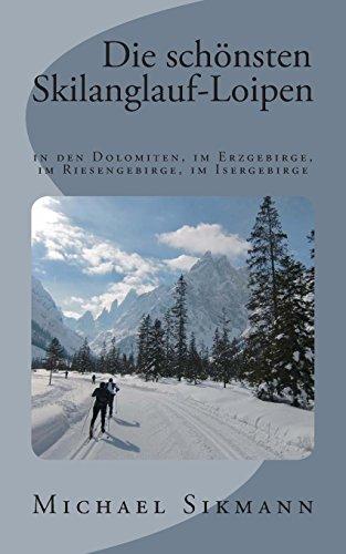 9781497335059: Die schönsten Skilanglauf-Loipen: in den Dolomiten, im Erzgebirge, im Riesengebirge, im Isergebirge