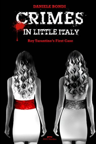 9781497335943: Crimes in Little Italy: Roy Tarantino's first case (NYC Thriller) (Volume 1)