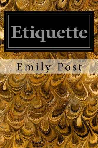 9781497339972: Etiquette: In Society, In Business, In Politics, and at Home