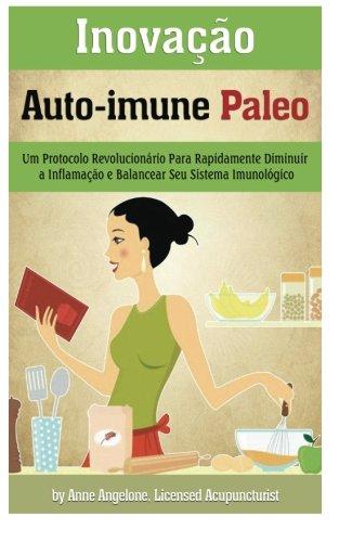 9781497340039: Inovacao Auto-immune Paleo: Um Protocolo Revolucionario Para Rapidamente Diminuir a Inflamacao e Balancear Seu Sistema Imunologico