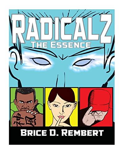 Radicalz: The Essence (Volume 1): Rembert, Brice D