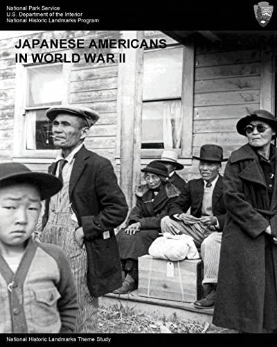 9781497345942: Japanese Americans in World War II: A National Historic Landmarks Theme Study