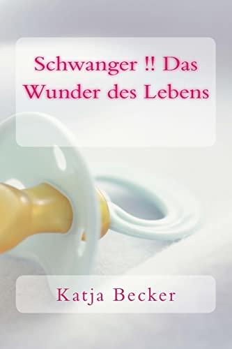 Schwanger !! Das Wunder Des Lebens: Becker, Katja