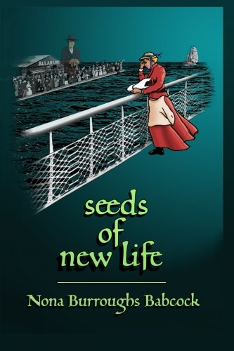 Seeds of New Life: Babcock, Nona Burroughs; Babcock, Nona Burroughs