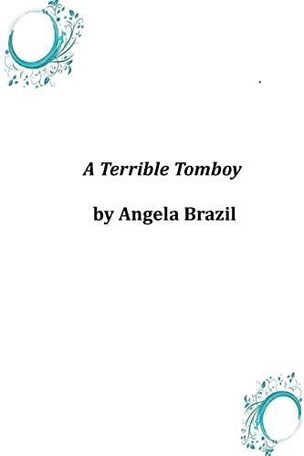 A Terrible Tomboy: Angela Brazil