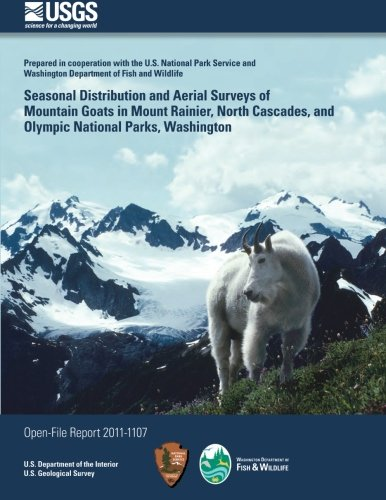 9781497350625: Seasonal Distribution and Aerial Surveys of Mountain Goats in Mount Rainier, North Cascades, and Olympic National Parks, Washington