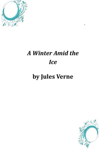 9781497351332: A Winter Amid the Ice