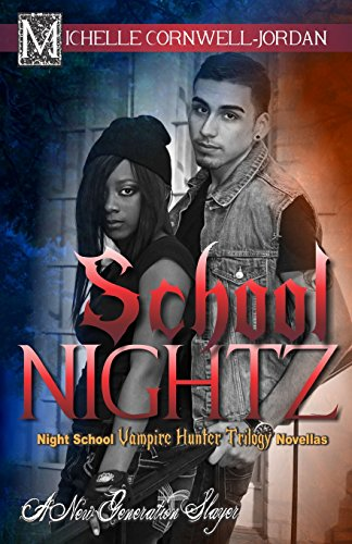School Nightz: Night School Vampire Hunter Trilogy Compilation (Volume 4): Jordan, Michelle ...