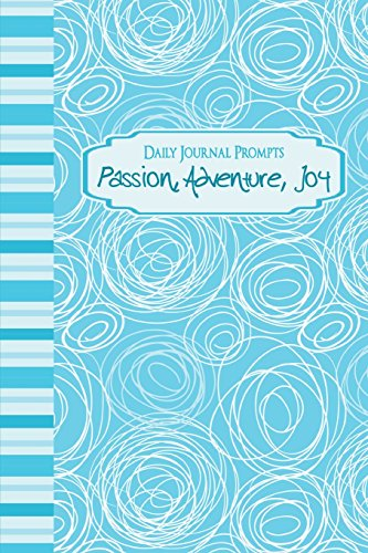 Daily Journal Prompts: Passion, Adventure, Joy: Lunar Glow Readers