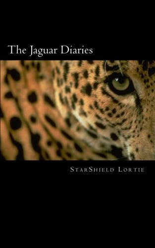 The Jaguar Diaries: Personal Stories of Transformation: Lortie, StarShield