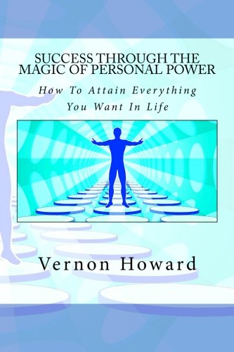 9781497361751: Success Through the Magic of Personal Power: How To Attain Everything You Want In Life