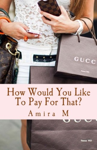 How Would You Like To Pay For: M, Amira