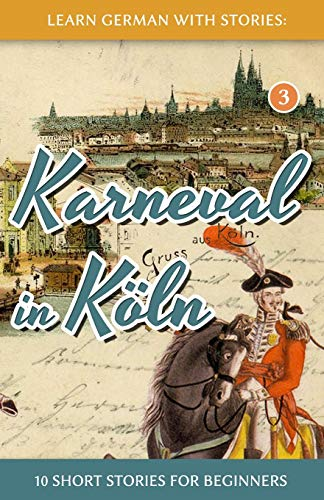 9781497362437: Learn German with Stories: Karneval in Köln – 10 Short Stories for Beginners (Dino lernt Deutsch) (Volume 3) (German Edition)