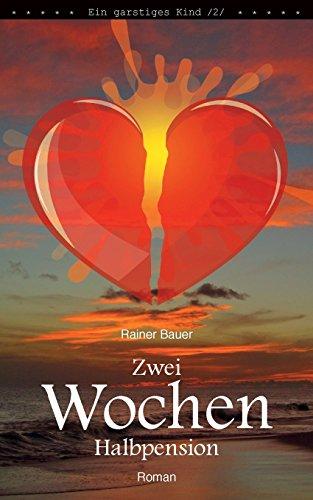 9781497365865: Zwei Wochen Halbpension (Ein garstiges Kind) (Volume 2) (German Edition)