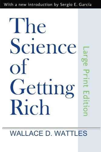The Science of Getting Rich (Large Print Edition): Wattles, Wallace D.
