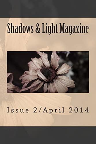Shadows & Light Magazine-April 2014: Quarterly Anthology: Sabrina Denile, Contributor