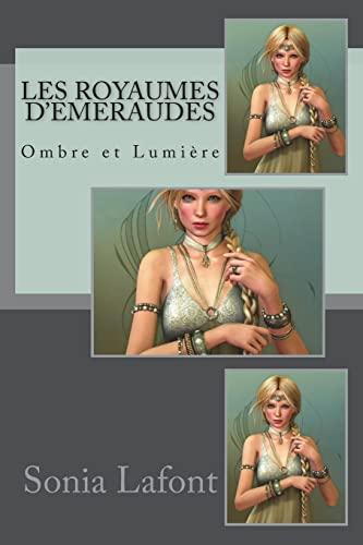 9781497375994: Les Royaumes d'Emeraudes-2: Ombre et Lumière