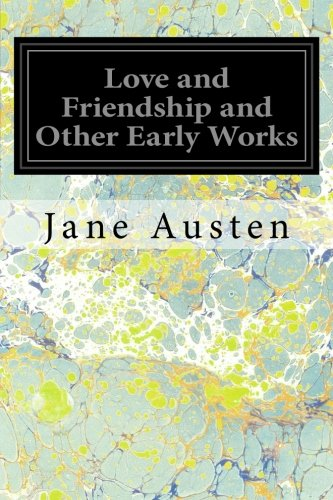 9781497376175: Love and Friendship and Other Early Works: A Collection of Juvenile Writings