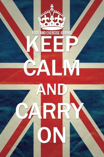 9781497378117: Food and Exercise Journal: Keep Calm and Carry On