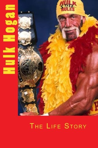 9781497380127: Hulk Hogan: The Life Story