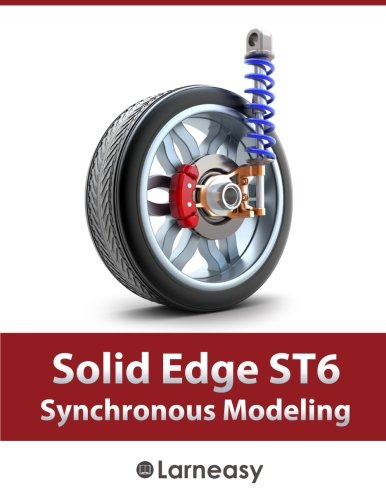 Solid Edge ST6 Synchronous Modeling: Larneasy.com