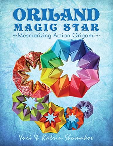 9781497383999: Oriland Magic Star: Mesmerizing Action Origami: Volume 1