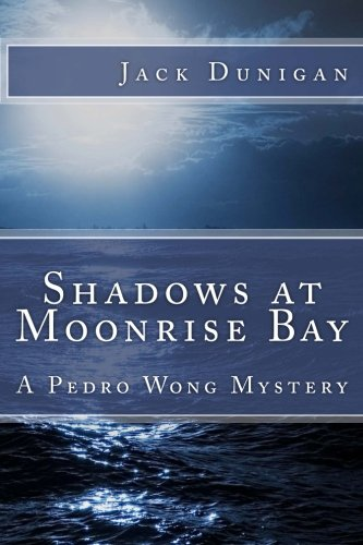 9781497386051: Shadows at Moonrise Bay: A Pedro Wong Mystery
