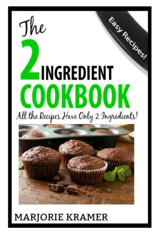 9781497386525: The 2-Ingredient Cookbook: All The Recipes Have Only 2 Ingredients!